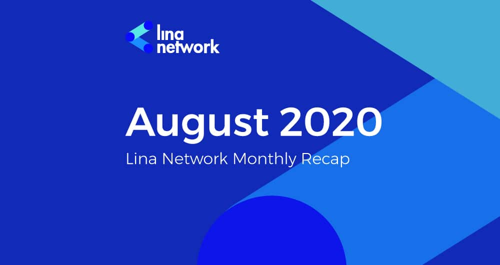 Lina Network Monthly Recap of August 2020